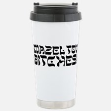 Bitches Travel Mug