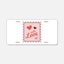 With Love Stamp Aluminum License Plate