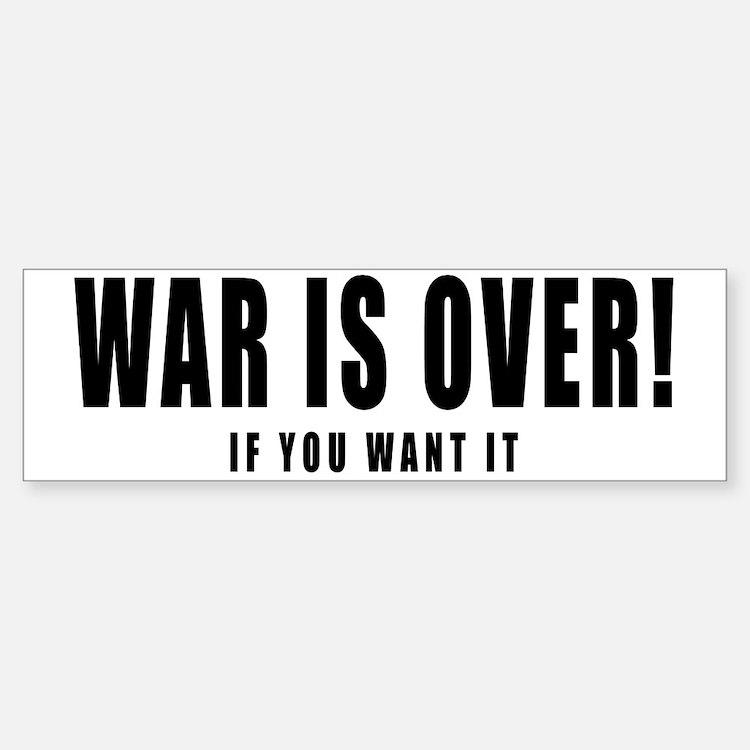 WAR IS OVER if you want it Bumper Bumper Bumper Sticker