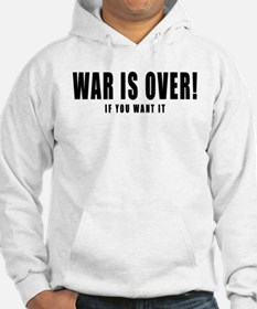WAR IS OVER if you want it Hoodie