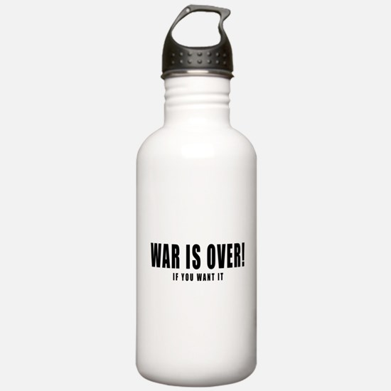 WAR IS OVER if you wan Water Bottle