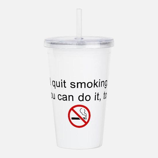 I quit smoking Acrylic Double-wall Tumbler