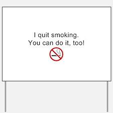 I quit smoking Yard Sign