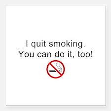 "I quit smoking Square Car Magnet 3"" x 3"""