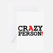 CRAZY PERSON! Greeting Cards