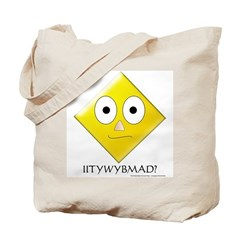 They ALWAYS ask! Tote Bag