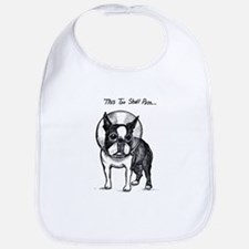 """Boston Terrier in Cone of Shame """"This Too Shal Bib"""