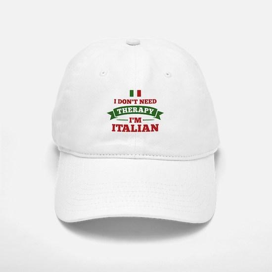 No Therapy I'm Italian Baseball Baseball Cap