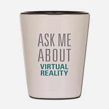 Virtual Reality Shot Glass