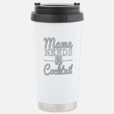 Mama Needs A Cocktail Stainless Steel Travel Mug