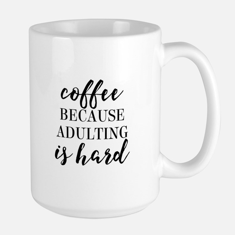 Coffee Because Adulting is Hard Mugs