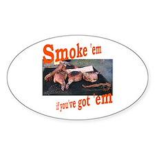 Smoke 'em Oval Decal