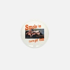 Smoke 'em Mini Button (10 pack)