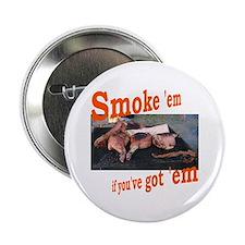 """Smoke 'em 2.25"""" Button (10 pack)"""