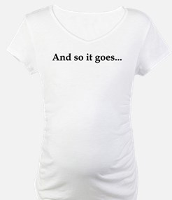 And so it goes... Shirt