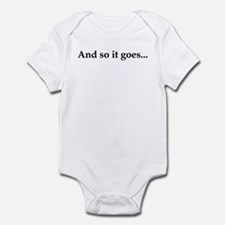 And so it goes... Infant Bodysuit
