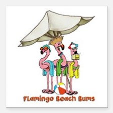 "Flamingo Beach Bums Square Car Magnet 3"" x 3"""
