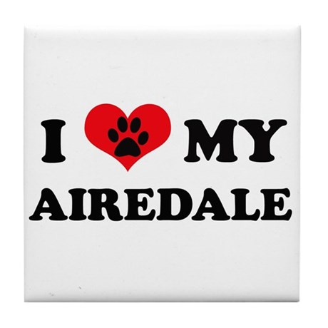 I Love My Airedale - Dog Bree Tile Coaster