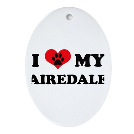 I Love My Airedale - Dog Bree Oval Ornament