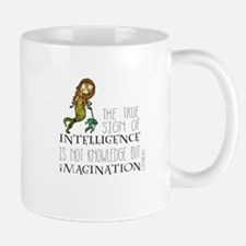 The True Sign of Intelligence is Imagination Mugs