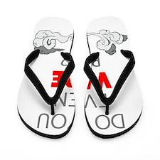 DO YOU EVEN VAPE BRO Flip Flops