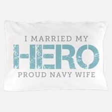 I Married My Hero - Navy Wife Pillow Case