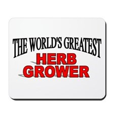 """""""The World's Greatest Herb Grower"""" Mousepad"""