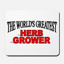 """The World's Greatest Herb Grower"" Mousepad"