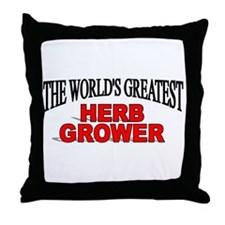 """""""The World's Greatest Herb Grower"""" Throw Pillow"""