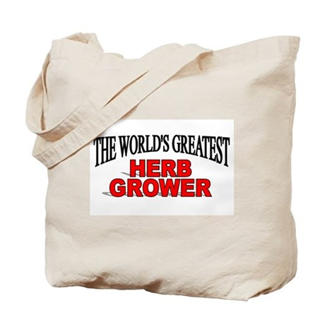 """""""The World's Greatest Herb Grower"""" Tote Bag"""
