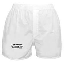 Not Going Worship Your Victim Boxer Shorts