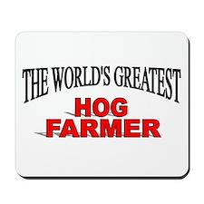 """""""The World's Greatest Hog Farmer"""" Mousepad"""