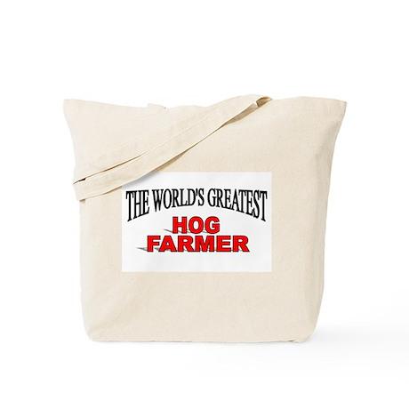 """The World's Greatest Hog Farmer"" Tote Bag"