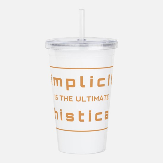 Simplicity is the ulti Acrylic Double-wall Tumbler