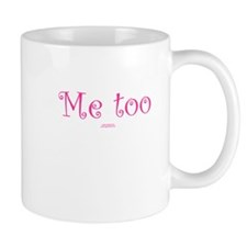 Me too adult Mug