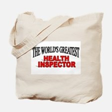 """""""The World's Greatest Health Inspector"""" Tote Bag"""
