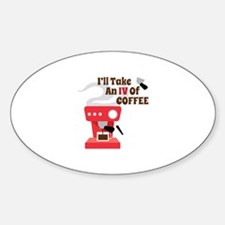 IV Of Coffee Decal