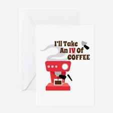 IV Of Coffee Greeting Cards