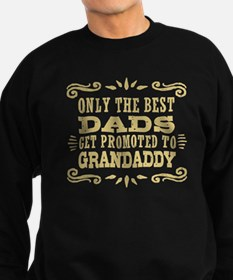 Only The Best Dads Get Promoted Sweatshirt