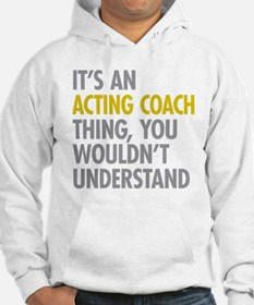 Acting Coach Thing Hoodie
