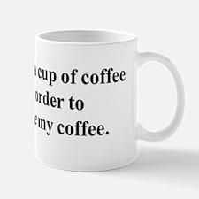 I need coffee. Mugs