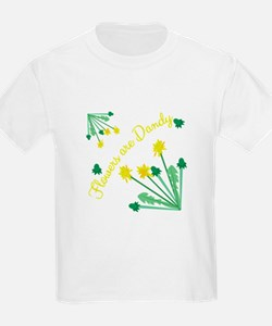 Flowers Are DAndy T-Shirt