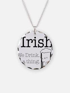 Irish We Drink Necklace