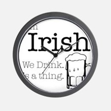 Irish We Drink Wall Clock