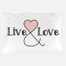 Live & Love Pillow Case