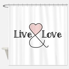 Live & Love Shower Curtain