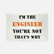 i'm the engineer Rectangle Magnet
