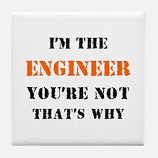 i'm the engineer Tile Coaster