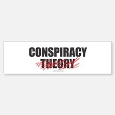 Conspiracy Theory Bumper Bumper Bumper Sticker