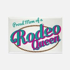 Proud Mom of a Rodeo Queen Magnets